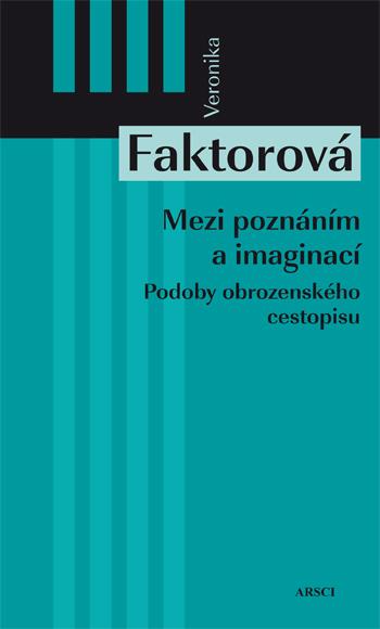 Mezi poznáním a imaginací. Podoby obrozenského cestopisu