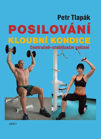 Posilování kloubní kondice. Centračně-stabilizační cvičení (2. vyd.)