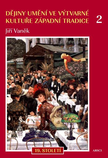 Dějiny umění ve výtvarné kultuře západní tradice 2. 19. století