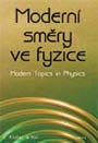 Moderní směry ve fyzice / Modern Topics in Physics