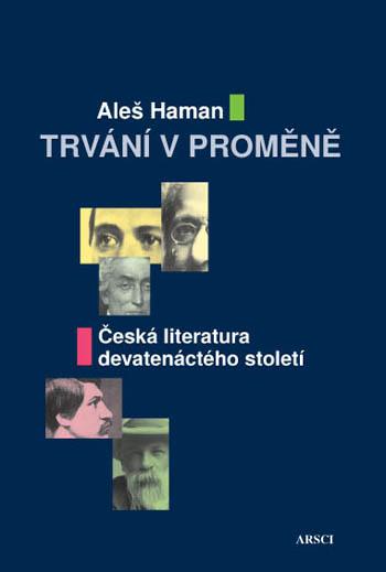 Trvání v proměně. Česká literatura devatenáctého století (2. vyd.)