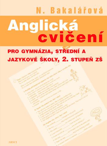 Anglická cvičení pro gymnázia, střední a jazykové školy a 2. stupeň základních škol