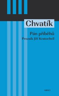 Pán příběhů - Prozaik Jiří Kratochvil