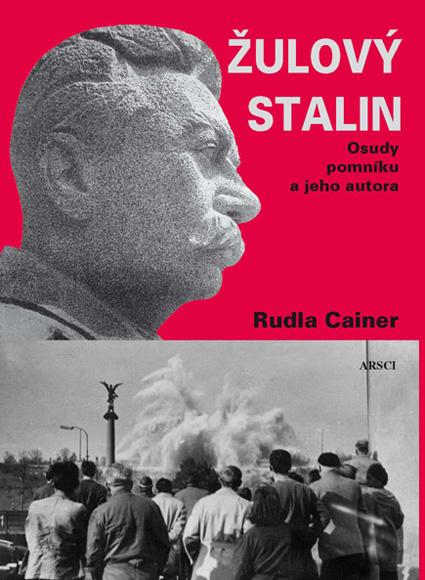 Žulový Stalin. Osudy pomníku a jeho autora